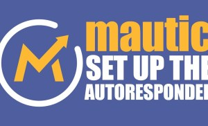 How To Setup an AutoResponder In Mautic