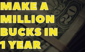 How To Make A Million Dollars Online In The Next 1 Year