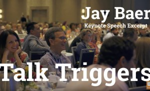 Talk Triggers – Keynote Speech Highlights from Jay Baer