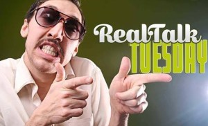 How To Be The King Of The World – Real Talk Tuesday