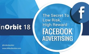 InOrbit 2018 Facebook Advertising Speech – The $5 Per Day Facebook Advertising System