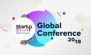 Big Thanks to our Sponsors! Startup Grind Global Conference 2018