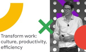 Transform Work: Driving Culture Change, Productivity, and Efficiency (Cloud Next '18)