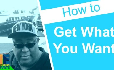 How To Get What You Want – In The World Of Money