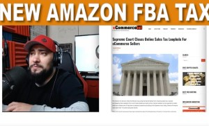 NEW 2018 Amazon FBA Tax Law YOU MUST COMPLY WITH!