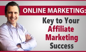 Your Key to Successful Affiliate Marketing Sales