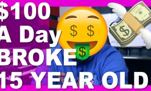 How To Make $100 PER DAY AT 15 With ZERO MONEY