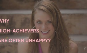 Why high-achievers are often unhappy…and what to do about it :)
