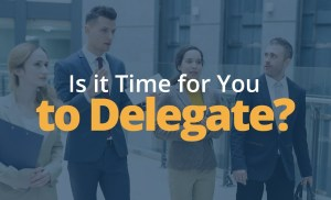 3 Reasons You Need to Delegate More | Brian Tracy