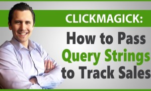 ClickMagick: How to Pass Query Strings to Track Conversions on the Back-End