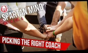 Picking the Right Coach // SPARTAN MIND 016