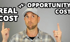 Opportunity Cost vs. Real Cost – You Must Know The Difference & Which One May SINK Your Business