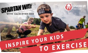 Motivate your Kids to Exercise // SPARTAN WAY 025