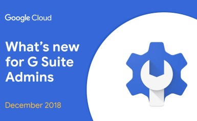 What's New for G Suite Admins? – December 2018 Edition