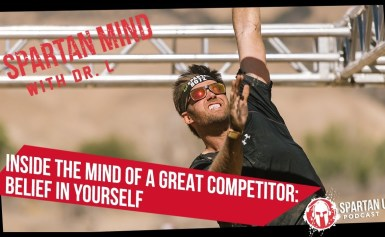 Inside the Mind of a Great Competitor: Belief in Yourself  // SPARTAN MIND ep. 028
