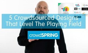 5 Crowdsourced Designs That Level The Playing Field