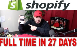 How I Made A FULL TIME Income On Shopify In 27 Days! SHOCKING STEP BY STEP RESULTS