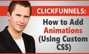 ClickFunnels: How to Add Animations (Using Custom CSS)
