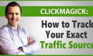 ClickMagick: How to Track Your Exact Traffic Source