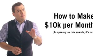 How to Earn $10,000 Per Month