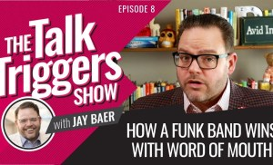 How a Funk Band Wins with Word of Mouth – The Talk Triggers Show: Episode 8