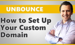 Unbounce: How to Set Up Your Custom Domain