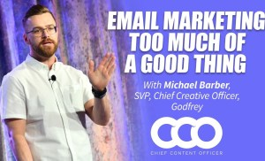 CCO July 2019 – Email Marketing: Too Much of a Good Thing – Michael Barber