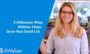 3 Ways to Grow Your List With AWeber – Free Video Course!