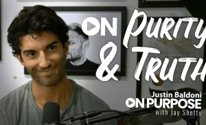 Justin Baldoni: ON Purity & How We Can Live Truth Today