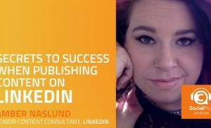 Secrets to Success When Publishing Content on LinkedIn