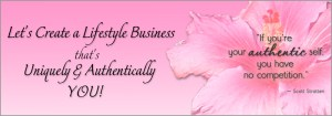 Awaken Dreams Success Coaching & Consulting - Let's create a lifestyle business that's uniquely and authentically you - If you're your authentic self, you have no competition - Scott Stratten quote