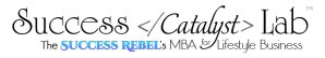 Success Catalyst Lab - The Success Rebel's MBA for Lifestyle Business