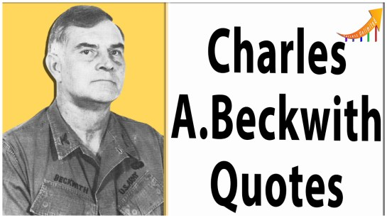 Charles A. Beckwith Quotes