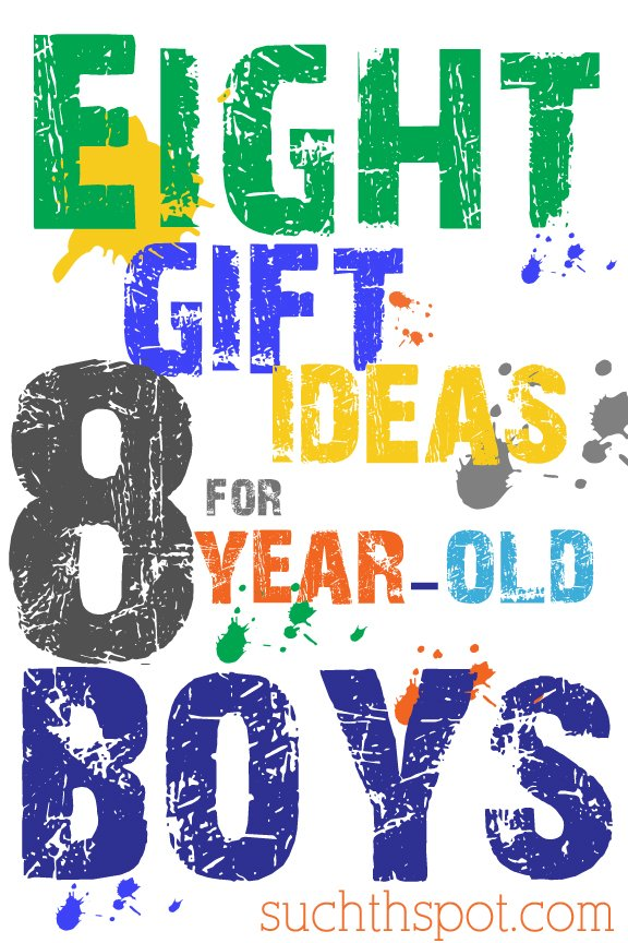 Gift Ideas For Boys Ages 8 10 Eight Awesome Gifts They