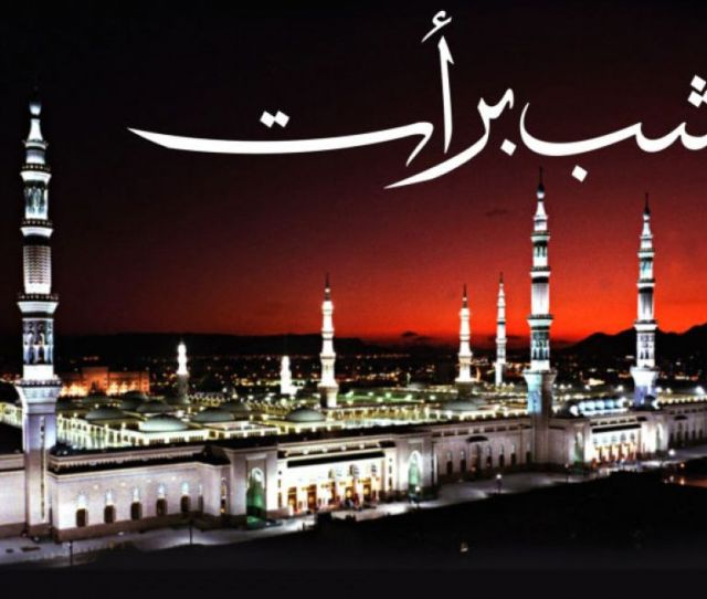 Shab E Barat To Be Observed With Religious Zeal Tonight