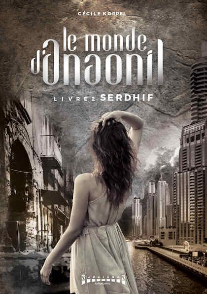 Photo  du livre:Le monde d'Anaonil - Tome2: Serdhif  par Cécile Koppel