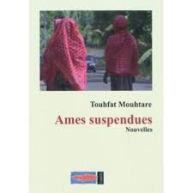 "TOUHFAT MOUHTARE, ""Ames suspendues"""