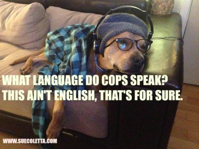 WHAT LANGUAGE DO COPS SPEAK