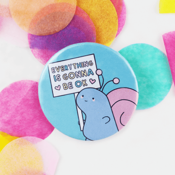 Everything is gonna be ok snail badge