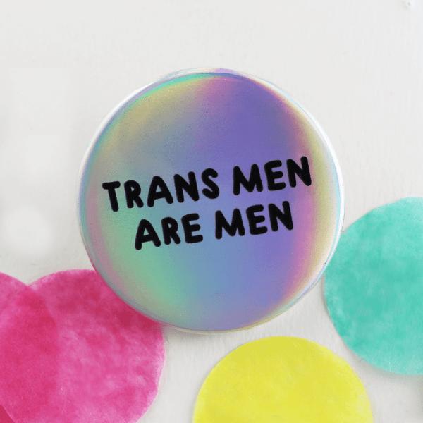 trans men are men iridescent badge