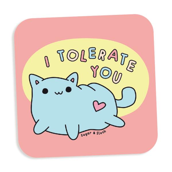 i tolerate you coaster