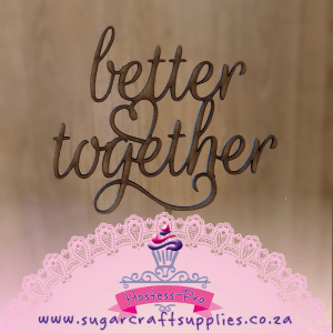 Cake Topper | Better Together