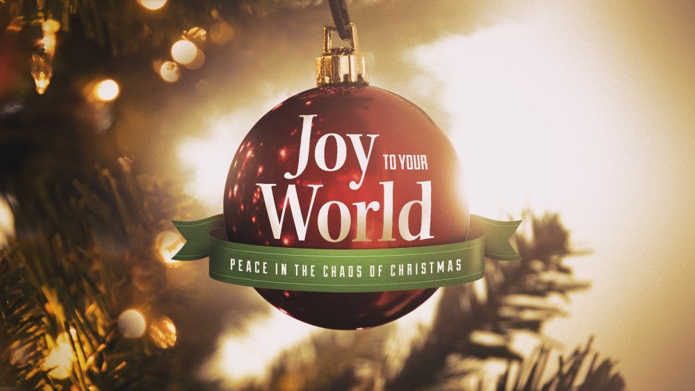 Joy to Your World: Week 4