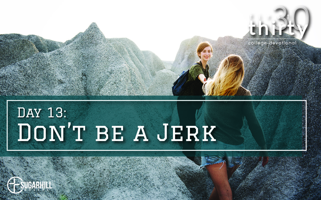 Day 13 – Don't Be a Jerk