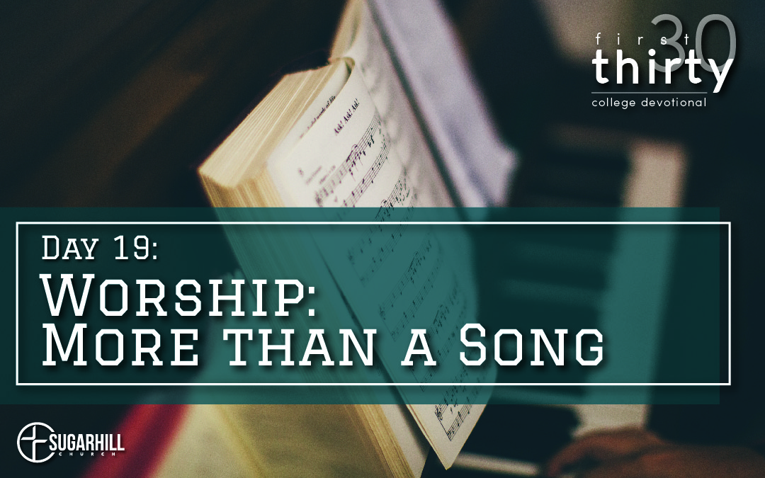 Day 19 – Worship: More than a Song