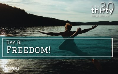 Day 6 – Freedom!