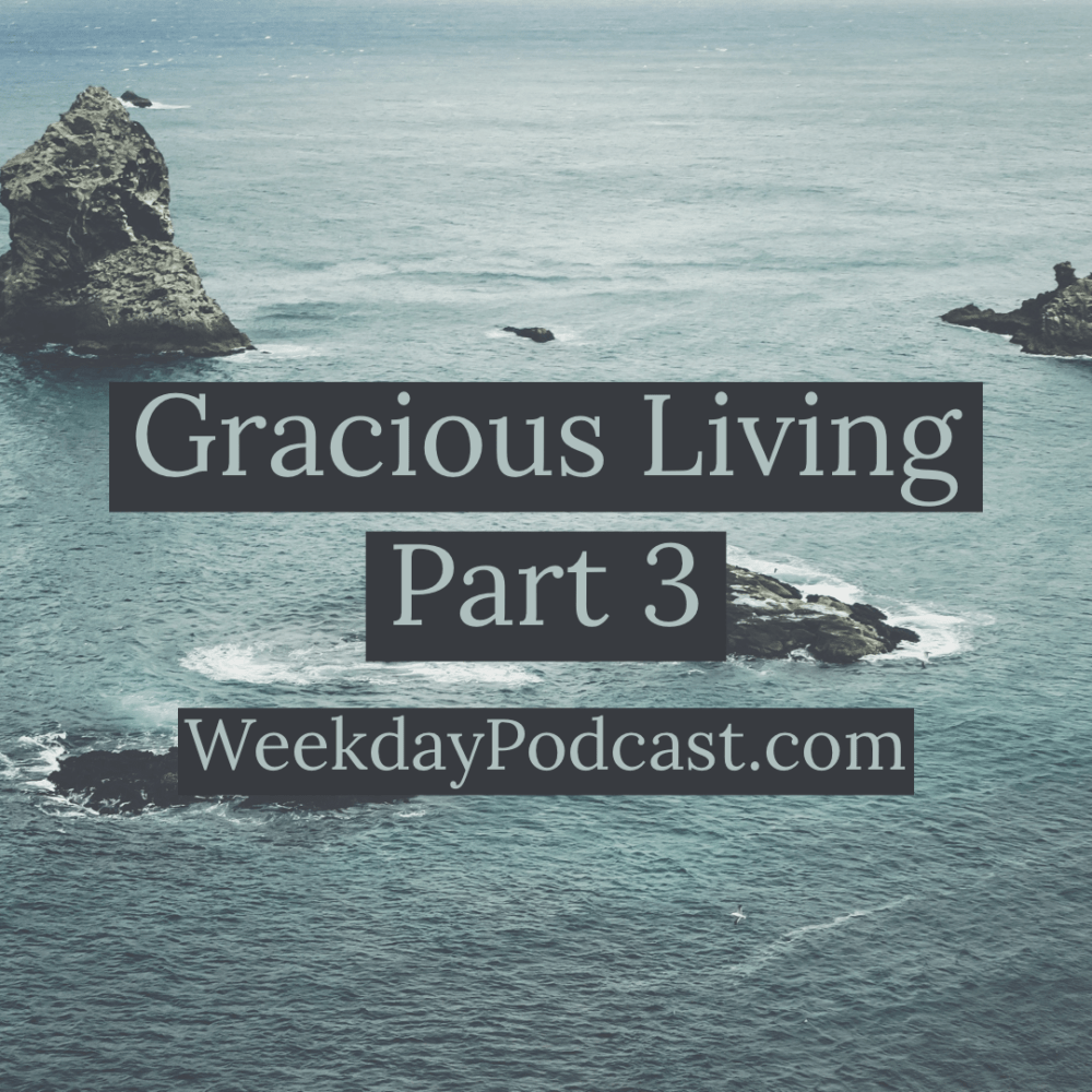 Gracious Living: Part 3 Image