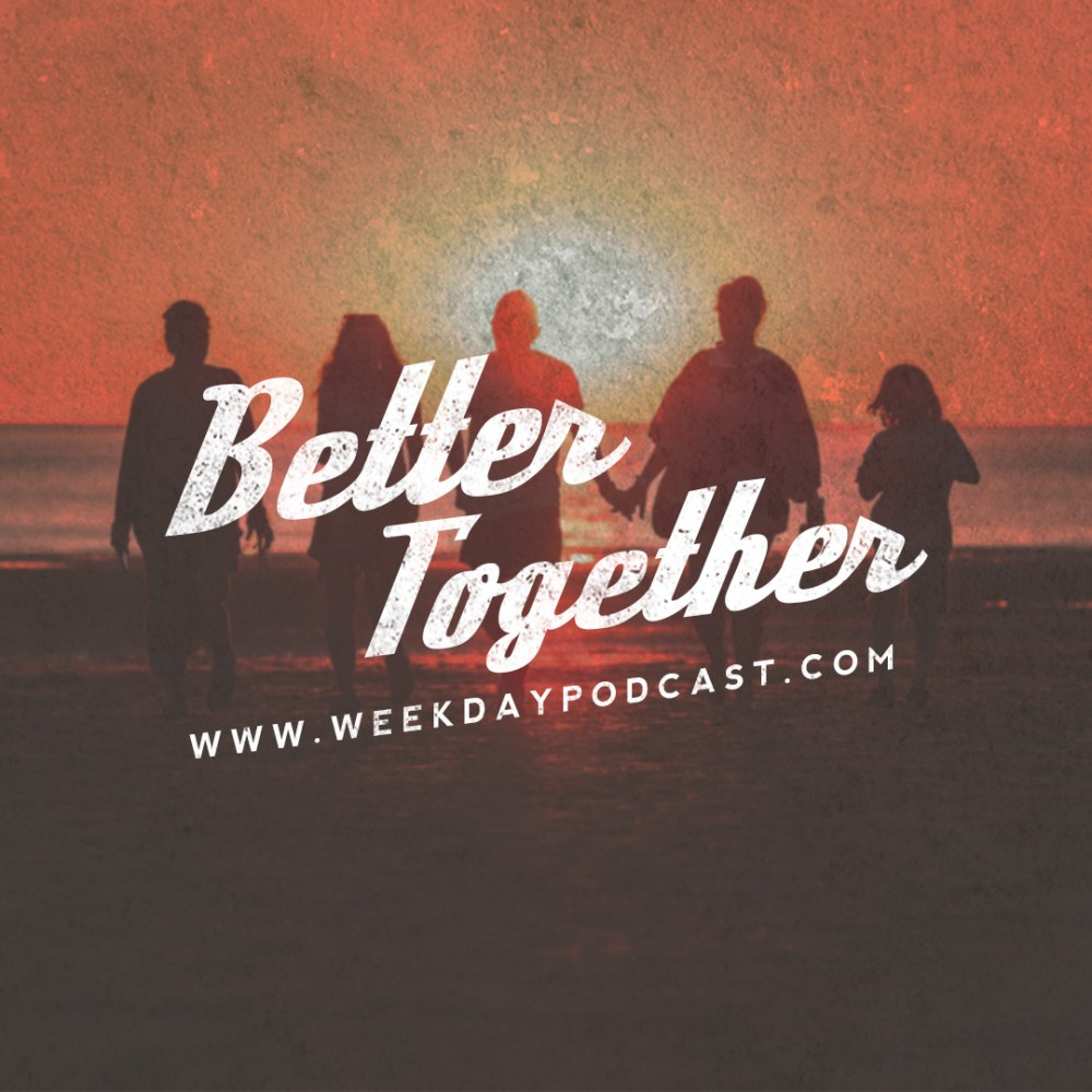 Better Together - - August 15th, 2017 Image