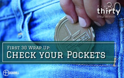 First 30 Wrap Up – Check Your Pockets