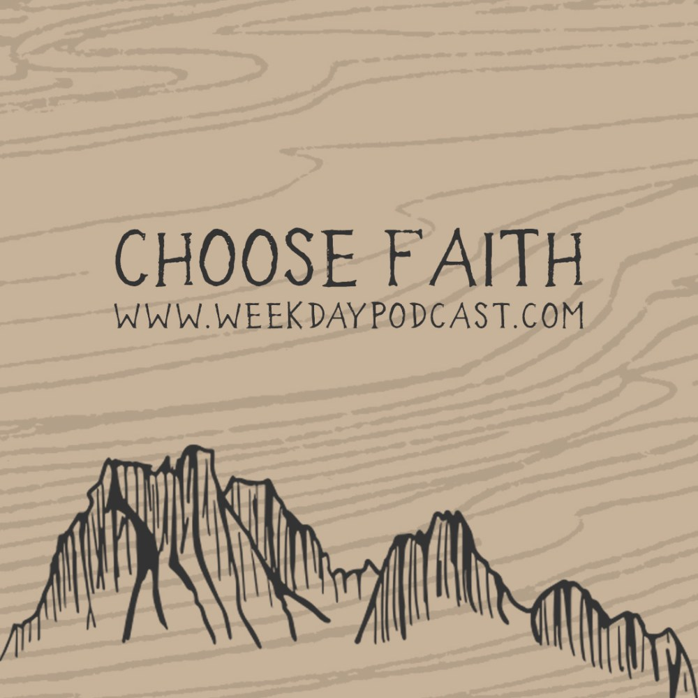 Choose Faith - - July 13th, 2017 Image